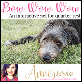 Bow Wow Wow - Quarter Rest Presentation & Interactive Practice