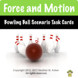 Force and Motion: Bowling Scenario Task Cards