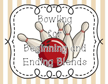 Bowling Game - Bowling for Beginning and Ending Blends