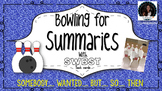 Bowling for Summaries: Somebody .Wanted. But.So..Then. SWBST Summarize