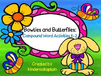 Bowties and Butterflies: Compound Word Activities k-2