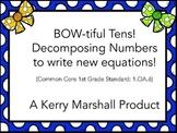Bowtiful Tens- decomposing tens!