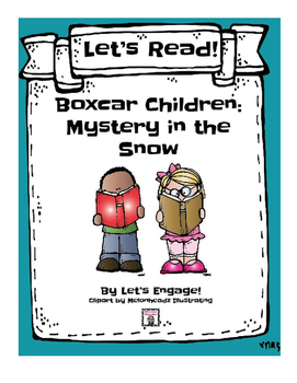 Boxcar Children Mystery in the Snow: Let's Read!  (Reading Response Packet GR O)