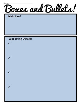 Boxes and Bullets Organizers: Main Idea and Supporting Details