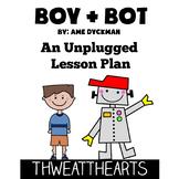 Boy + Bot - Book Companion Unplugged Lesson Plan