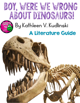 Boy Were We Wrong About Dinosaurs! Kudlinski Novel Study Teaching Guide