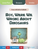 Boy, Were We Wrong About Dinosaurs Lesson Plans & Activities Package