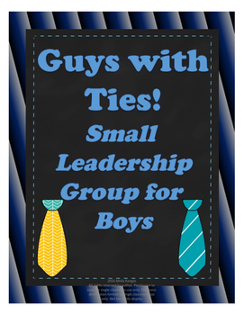 """Boy's Leadership and Self-Esteem Small-Group Curriculum: """"Guys With Ties"""""""