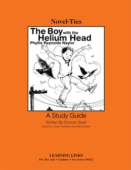 Boy with the Helium Head - Novel-Ties Study Guide