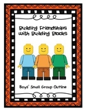 "Boys Social Skills Small Group- ""Building Friendships with Building Blocks"""