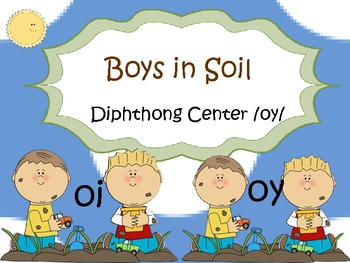 Boys in Soil /oy/ Word Work Center