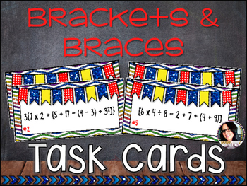 Brackets and Braces Task Cards CC 5.0A.1 Operations and Algebraic Thinking