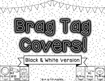 Brag Tag Covers - Black and White Version {Behavior Incentive}
