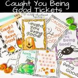 Halloween Caught You Being Good Tickets!
