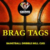 PE Physical Education Brag Tags!  Basketball Dribble Skill Cues!