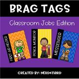 Brag Tags: Classroom Jobs Edition - FREEBIE