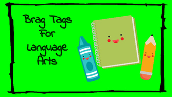 Brag Tags For Language Arts