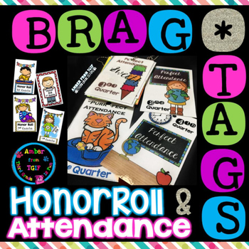 Brag Tags Honor Roll and Attendance