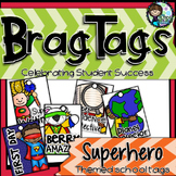 Brag Tags - Superhero themed tags - A Classroom Management/Reward System