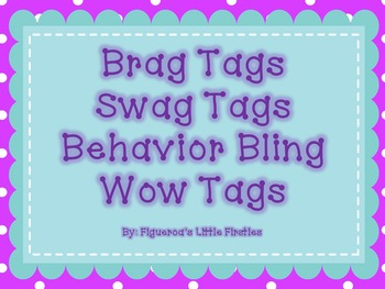 Brag Tags, Wow Tags,  Swag Tags, or Behavior Bling