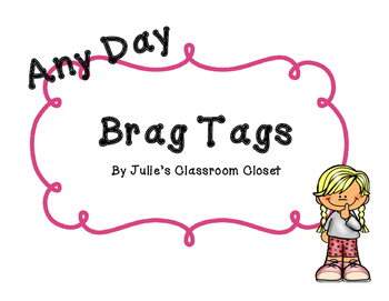 Brag Tags for Every Day Use