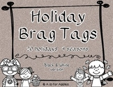 Brag Tags for Holidays - Black and White Version {Behavior Incentive}
