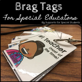 Brag Tags for Special Educators and Teachers