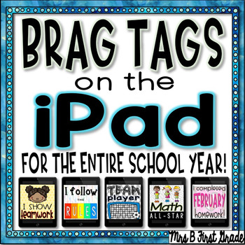 Brag Tags for the iPad - Pad Pics! For the ENTIRE School Year!