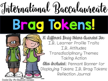 Brag Tokens - International Baccalaureate PYP Style