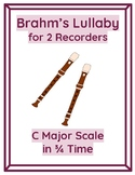 Brahm's Lullaby Duet for 2 Recorders (C Major Scale in 3/4 Time)
