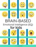 Brain-Based Emotional Intelligence (EQ) for Kids & Growth Mindset