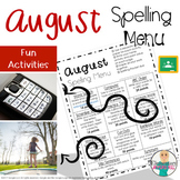 August Spelling Activities - Choice Menu - Works with ANY