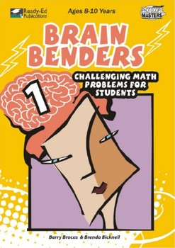 Brain Benders 1: Challenging Math Problem Solving Activities for 8-10 years