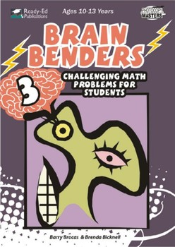 Brain Benders 3: Challenging Math Problem Solving Activities for 10-13 years