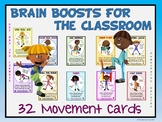 Brain Boosts for the Classroom: 32 Movement Cards- Great for Distance Learning