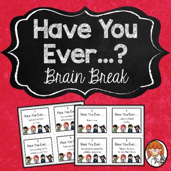Brain Break - Have You Ever...?