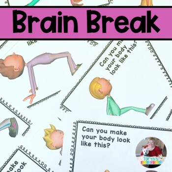 Brain Break- Make Your Body Look Like This