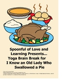 Thanksgiving Brain Break! Yoga poses for I Know an Old Lady Who Swallowed a Pie