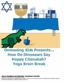 How Do Dinosaurs Say Happy Chanukah? Yoga Brain Break