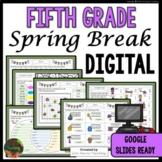 Fifth Grade Spring Break Packet - Digital - Google Slides Ready