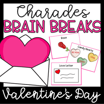 Brain Breaks Activity Cards- Charades Valentine's Day