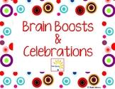 Brain Breaks, Brain Boosts & Celebrations
