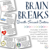 Brain Breaks: Breath-Focused {Posters & PPT}
