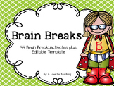 Brain Breaks {Editable}