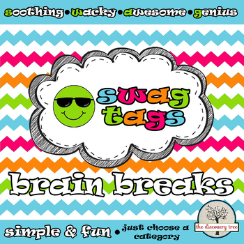 Brain Breaks: Get your S.W.A.G. on!  Soothing - Wacky - Awesome - Genius