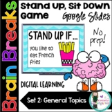 Brain Breaks! Stand Up, Sit Down Game. Distance Learning. Google Slides. SET 2