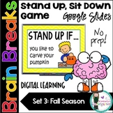 Brain Breaks! Stand Up, Sit Down Game. Distance Learning. Google Slides. SET 3