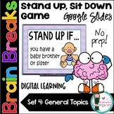 Brain Breaks! Stand Up, Sit Down Game. Distance Learning. Google Slides. SET 4