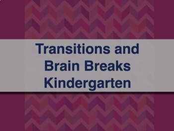 Brain Breaks and Movement Transitions PreK,K, 1ST grade