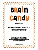 Brain Candy Halloween Challenge #2-Candy Container Crisis